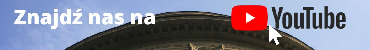 """Zdjęcie kopuły Collegium Maius na tle niebieskiego nieba, a na nim biały napis """"Znajdź nas na"""" i logo serwisu Youtube z dodaną białą strzałką kursora."""